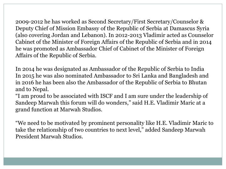 2009-2012 he has worked as Second Secretary/First Secretary/Counselor &