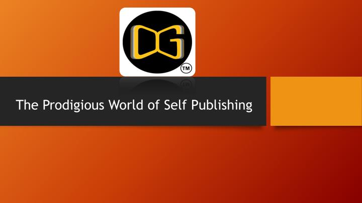 The prodigious world of self publishing
