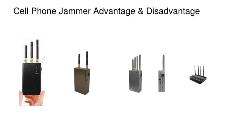 Cell phone jammer advantage disadvantage