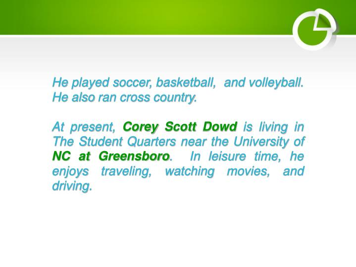 He played soccer, basketball,  and volleyball. He also ran cross country.