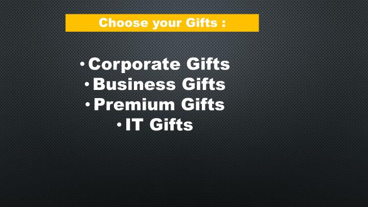 Choose your Gifts :