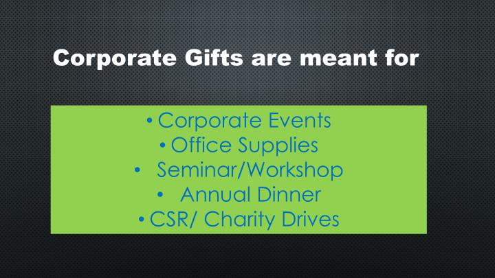 Corporate Gifts are meant for