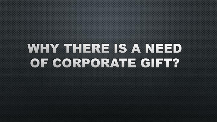 Why there is a need of Corporate Gift?