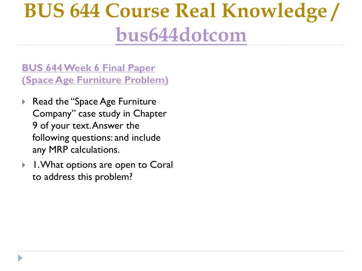 BUS 644 Course Real Knowledge /