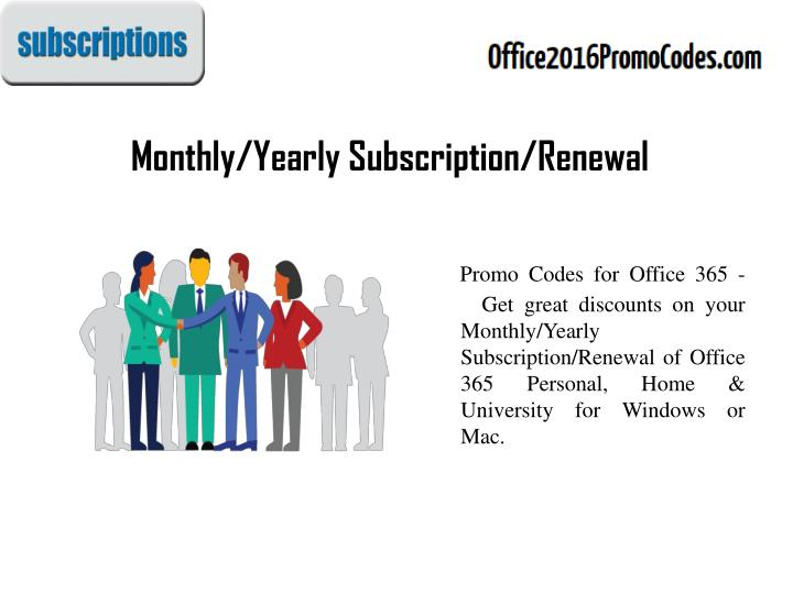 Monthly/Yearly Subscription/Renewal