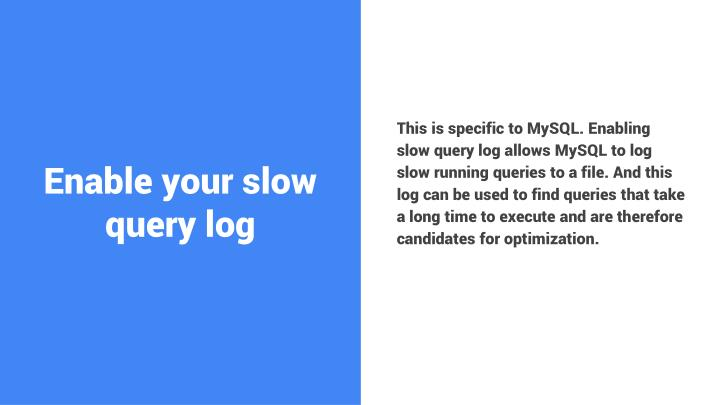 Enable your slow query log