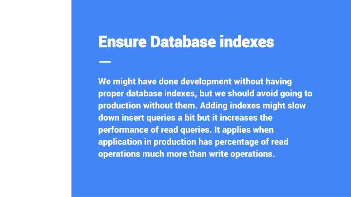 Ensure Database indexes
