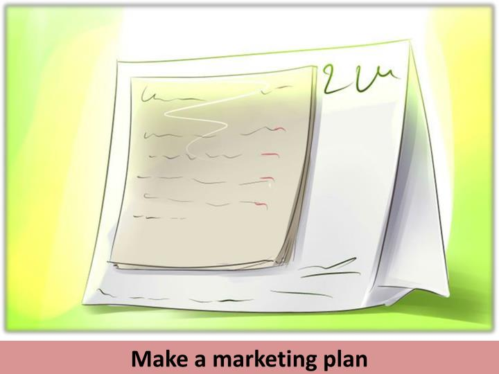 Make a marketing plan