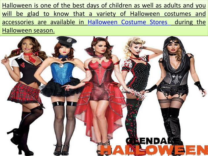 Halloween is one of the best days of children as well as adults and you will be glad to know that a variety of Halloween costumes and accessories are available