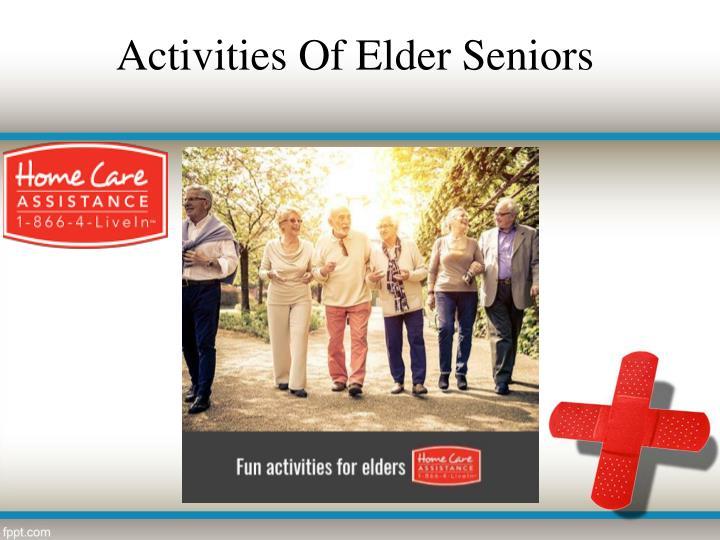 Activities Of Elder Seniors