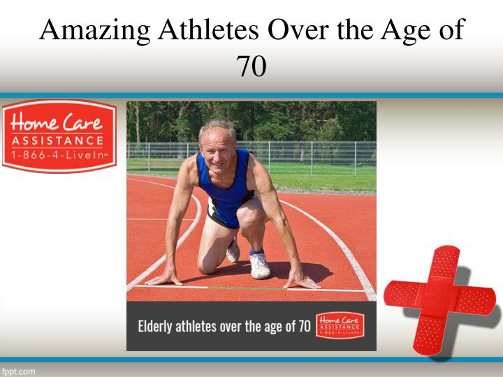 Amazing Athletes Over the Age of 70