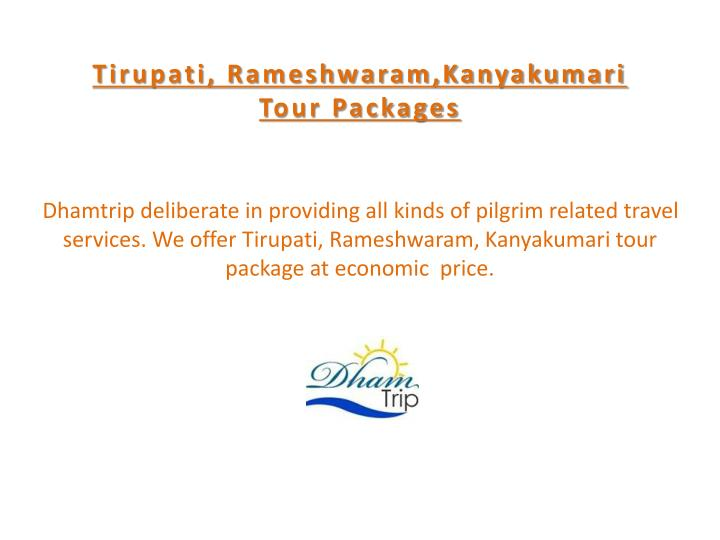 Tirupati rameshwaram kanyakumari tour packages
