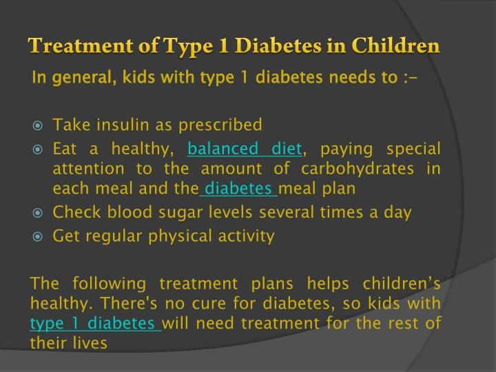 Treatment of Type 1 Diabetes in Children