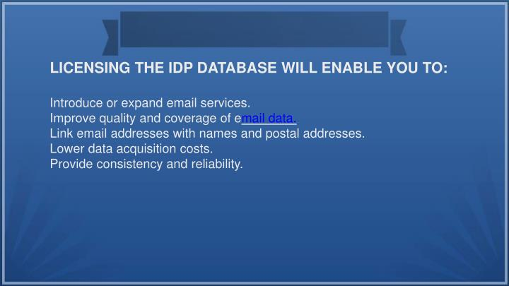 LICENSING THE IDP DATABASE WILL