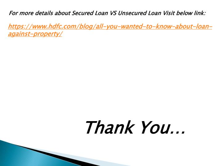 For more details about Secured Loan VS Unsecured Loan Visit below link: