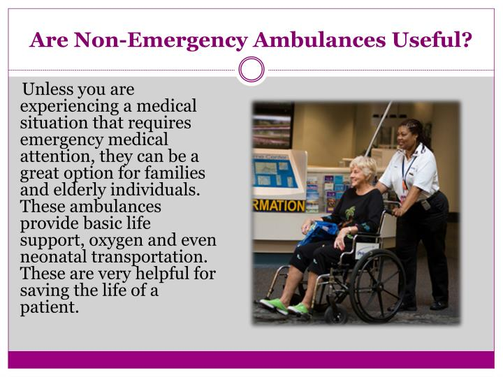Are non emergency ambulances useful