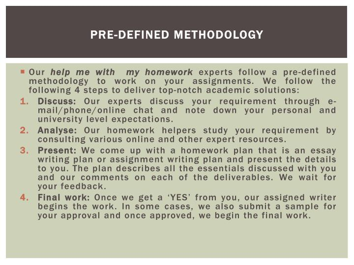Pre-defined methodology