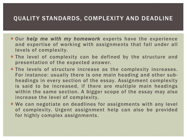 Quality standards, Complexity and deadline