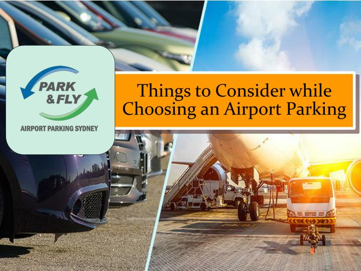 Things to Consider while Choosing an Airport Parking