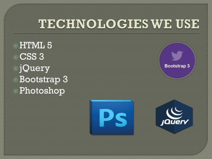 TECHNOLOGIES WE USE