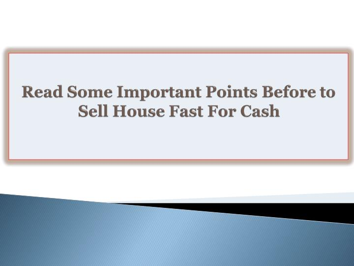 Read some important points before to sell house fast for cash