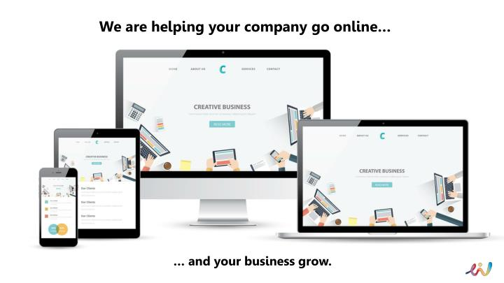 We are helping your company go online…