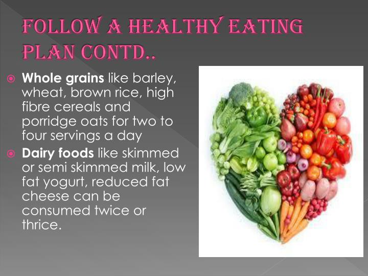 Follow a healthy eating plan contd..