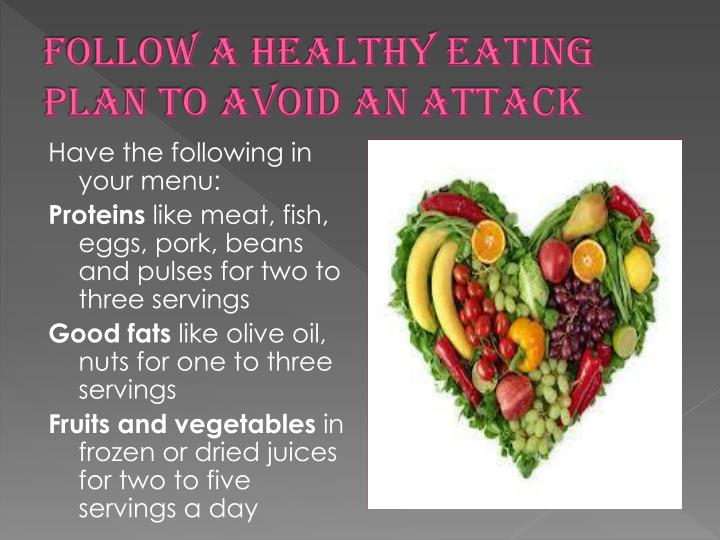 Follow a healthy eating plan to avoid an attack