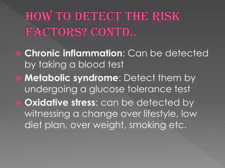How to detect the risk factors? Contd..