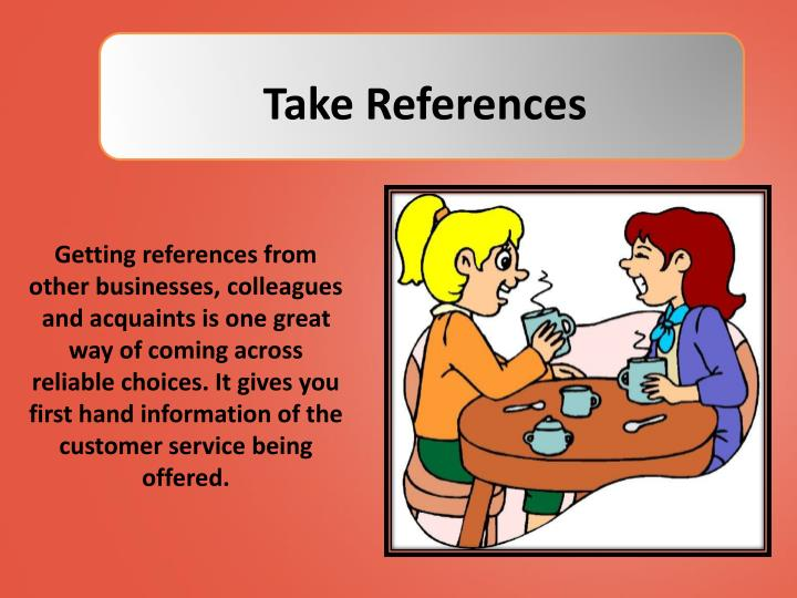 Take References