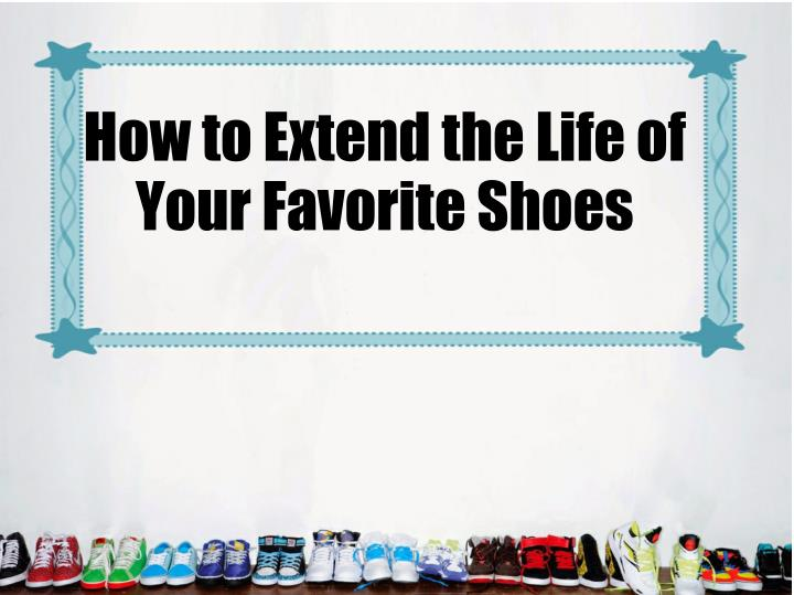 How to Extend the Life of