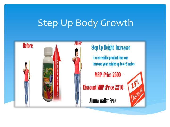 Step up body growth