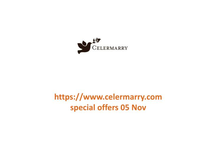 Https://www.celermarry.com special offers 05 Nov