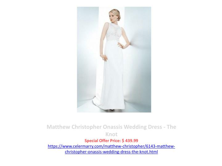 Matthew Christopher Onassis Wedding Dress - The Knot
