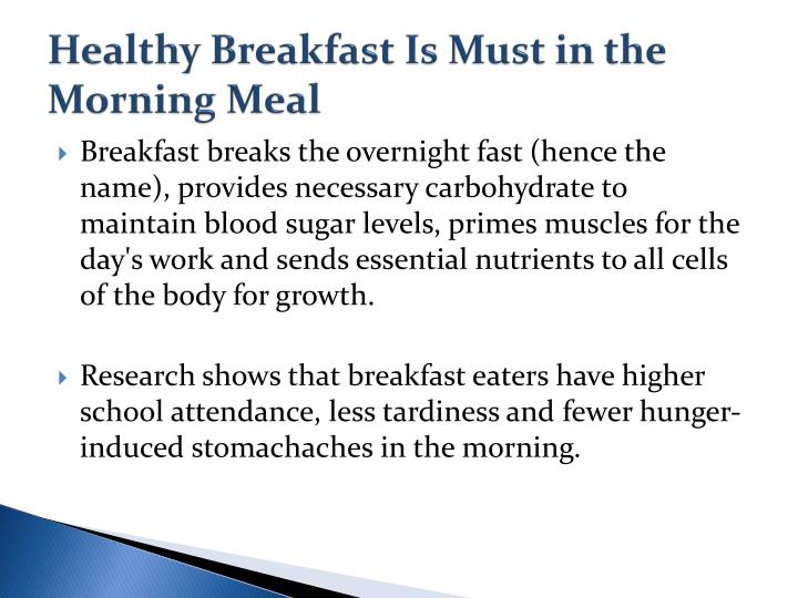 Healthy breakfast is must in the morning meal
