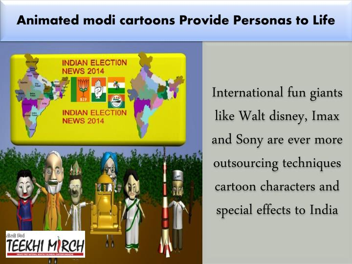 Animated modi cartoons Provide Personas to Life