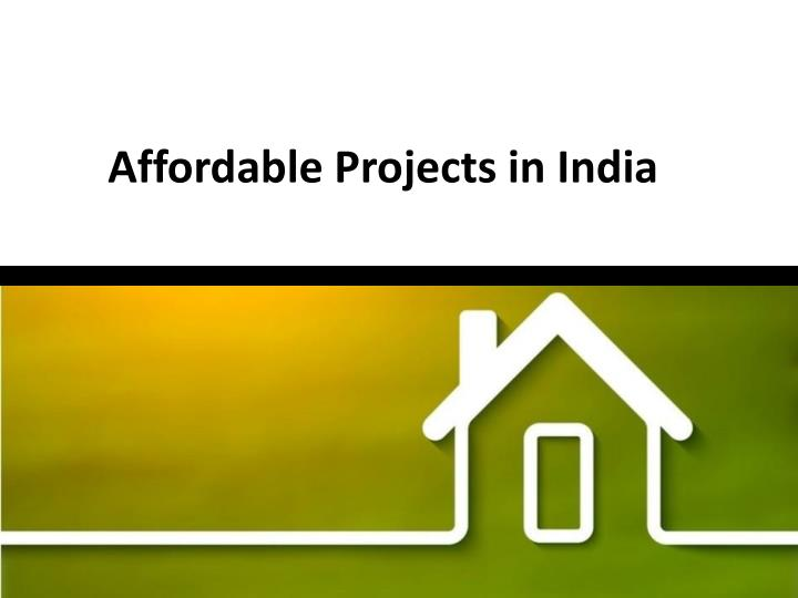 Affordable Projects in India