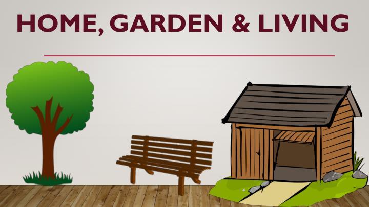 Home, garden & living