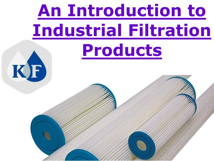 An introduction to industrial filtration products