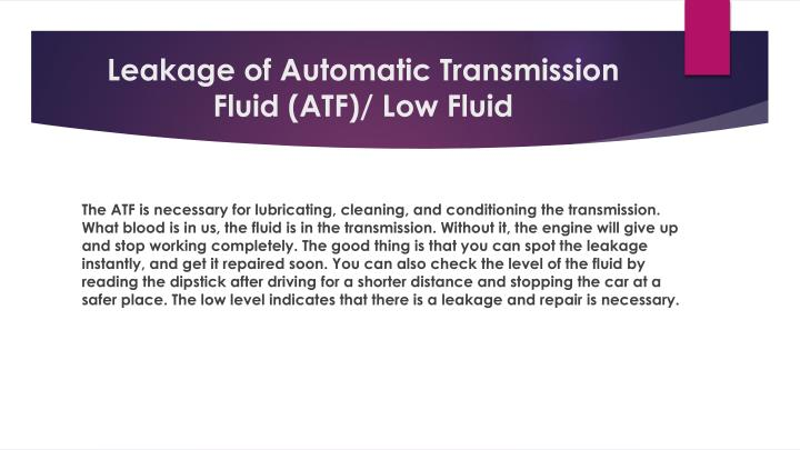 Leakage of Automatic Transmission Fluid (ATF)/ Low Fluid