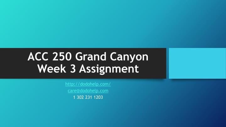 Acc 250 grand canyon week 3 assignment