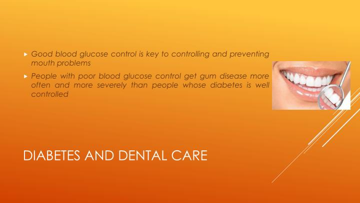 Good blood glucose control is key to controlling and preventing mouth