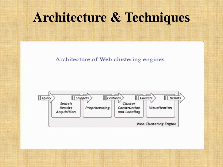 Architecture & Techniques