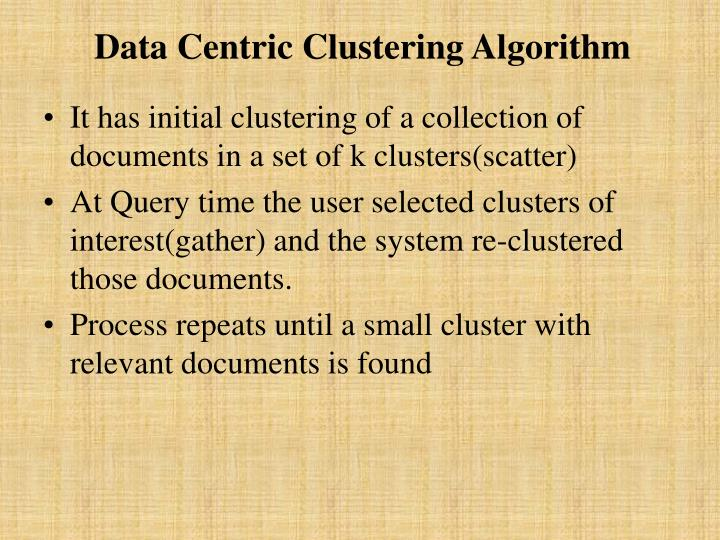 Data Centric Clustering Algorithm