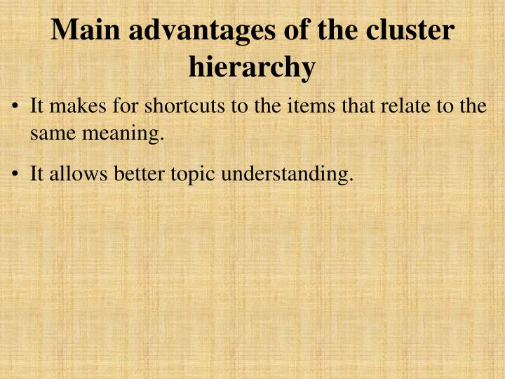 Main advantages of the cluster hierarchy