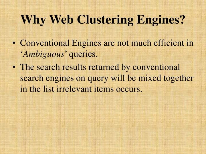 Why Web Clustering Engines?