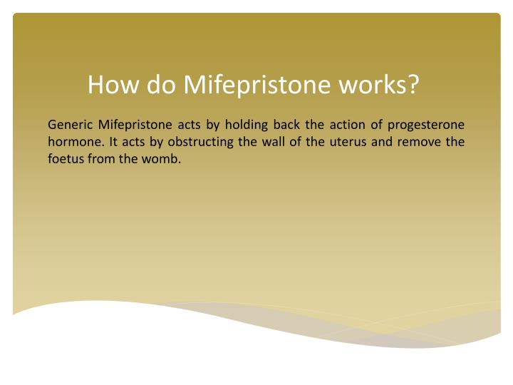 How do Mifepristone works?