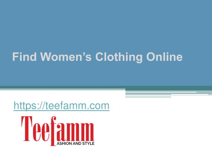 Find women s clothing online