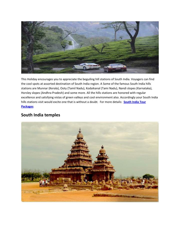This Holiday encourages you to appreciate the beguiling hill stations of South India. Voyagers can f...