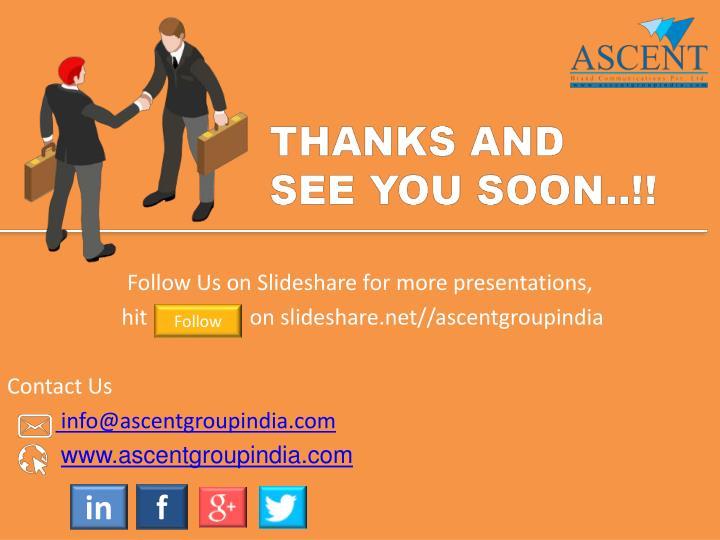 Follow Us on Slideshare for more presentations,